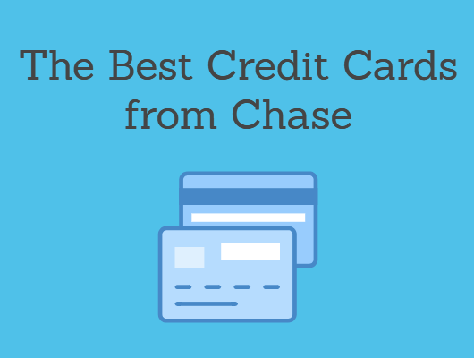 Best Chase Credit Cards 2020: Chase Credit Card Comparison