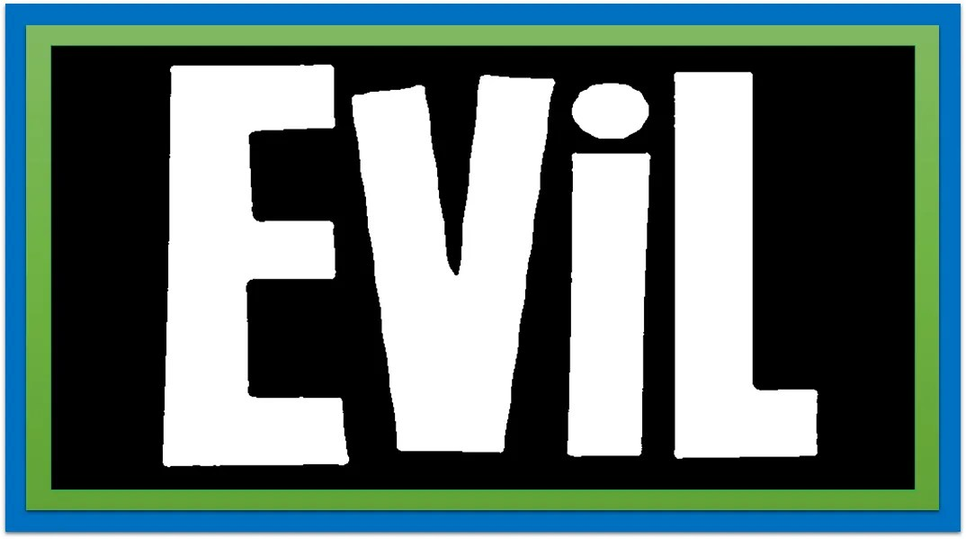 Evil is Coming!