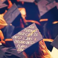"""She turned her can'ts into cans and dreams into plans"" - from the mortarboard of a Seattle Central graduate -- @seattlecentral via Twitter"