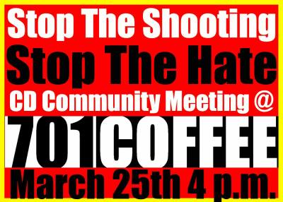 Stop the Shooting, Stop the Hate CD Community Meeting @ 701 Coffee | Seattle | Washington | United States