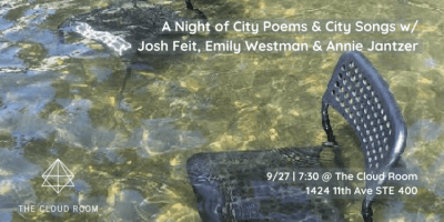 A Night of City Poems and City Songs w/ Josh Feit, Emily Westman + Annie Jantzer @ The Cloud Room