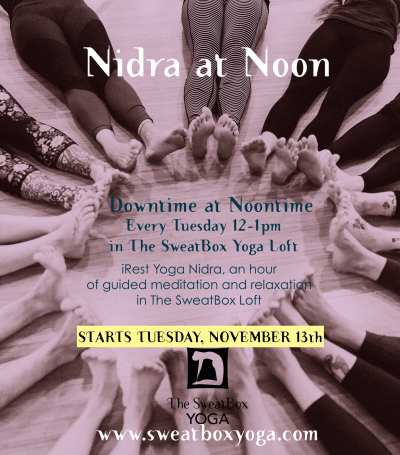 Nidra at Noon- Downtime at Lunchtime @ The SweatBox Yoga Loft