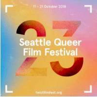 TWIST: Seattle Queer Film Festival 2018