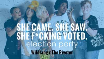 She Came, She Saw, She F*cking Voted: Election Night Party @ The Riveter Capitol Hill