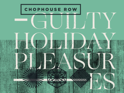 Guilty Holiday Pleasures Party at Chophouse Row @ Chophouse Row