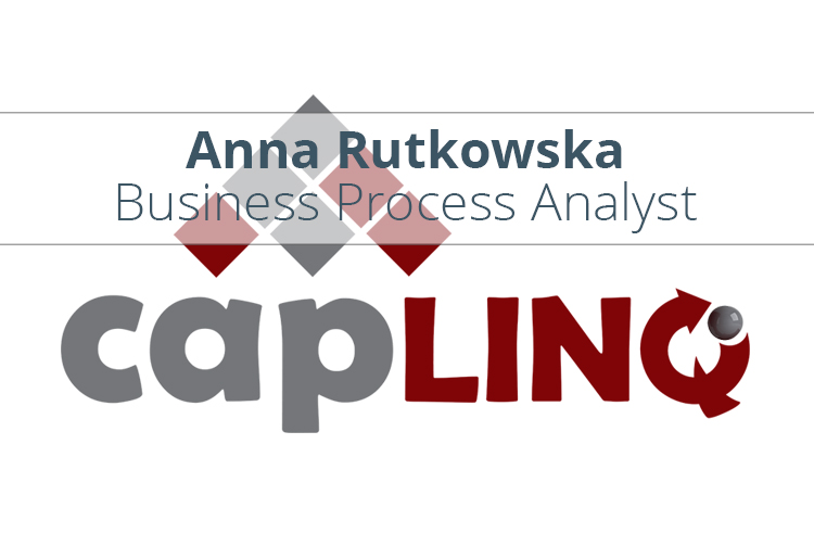 Anna Rutkowska Business Process Analyst CAPLINQ Europe BV