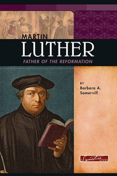 Martin Luther: Father of the Reformation