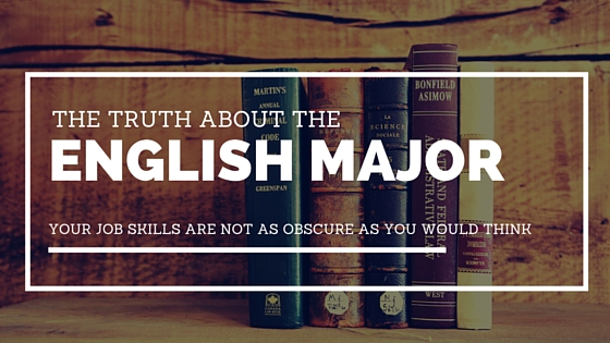 The Truth about the English Major: Your Job Skills Are Not As Obscure As You Would Think