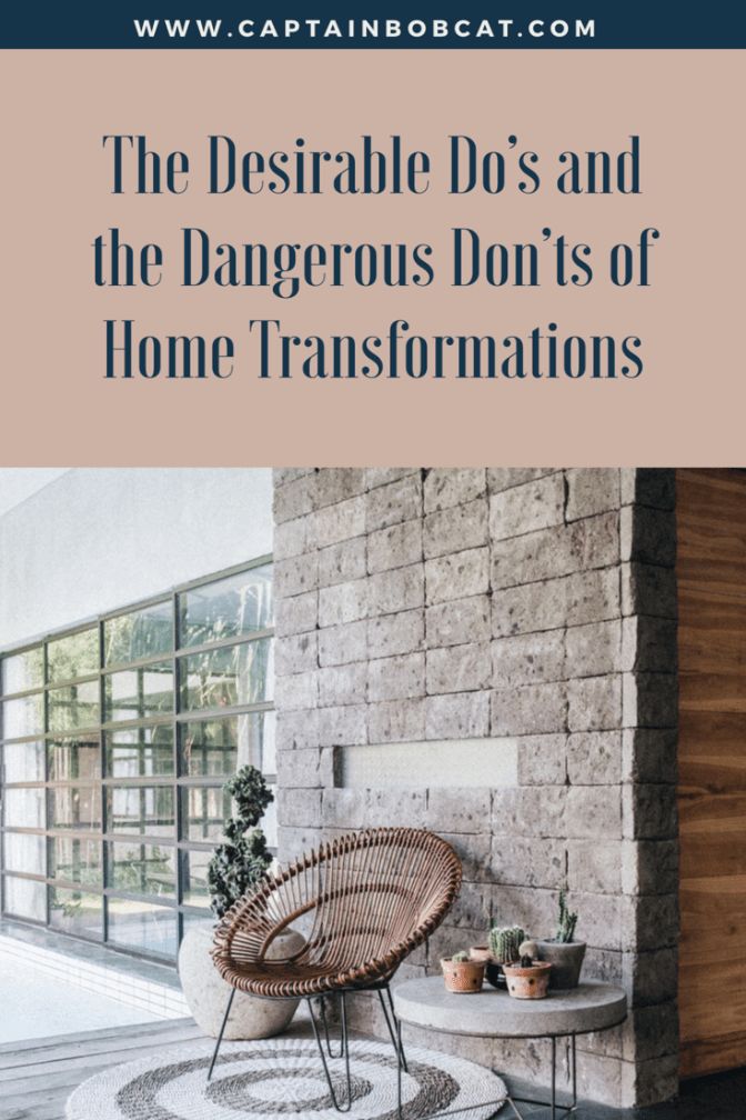 The Desirable Do's and the Dangerous Don'ts of Home Transformations