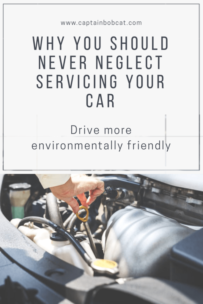 Why You Should Never Neglect Servicing Your Car - Drive More Environmentally Friendly!