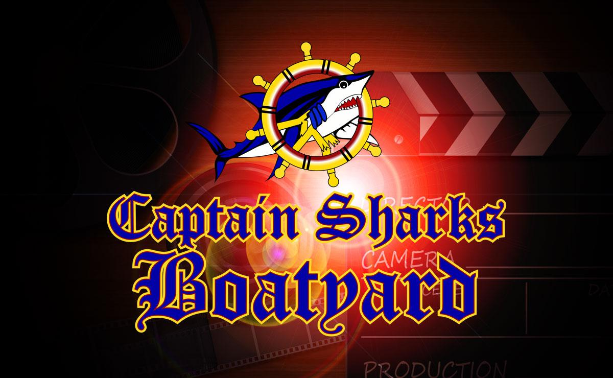 Captain Sharks Boatyard Videos