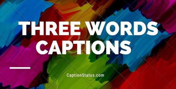Three Word Quotes (Motivational, Love, Attitude, Best 3 Words Captions)