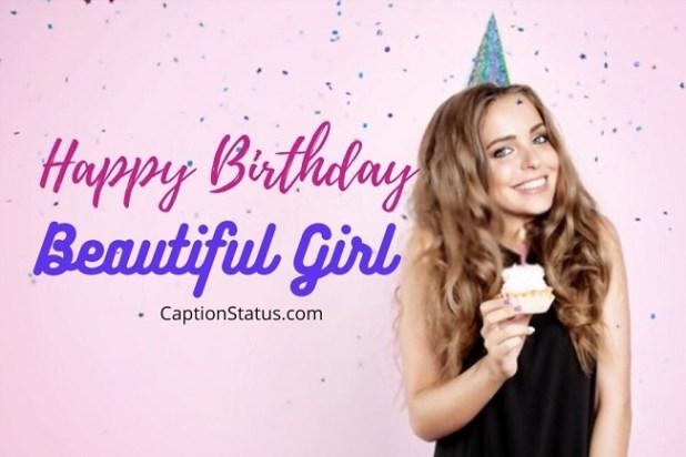Happy birthday Beautiful Girl - CaptionStatus