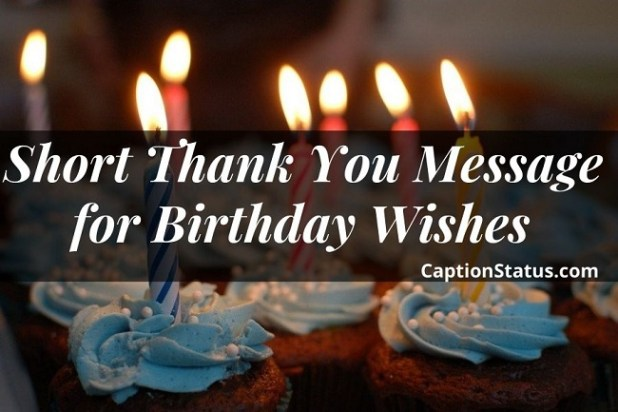 Short Thank You Message for Birthday Wishes