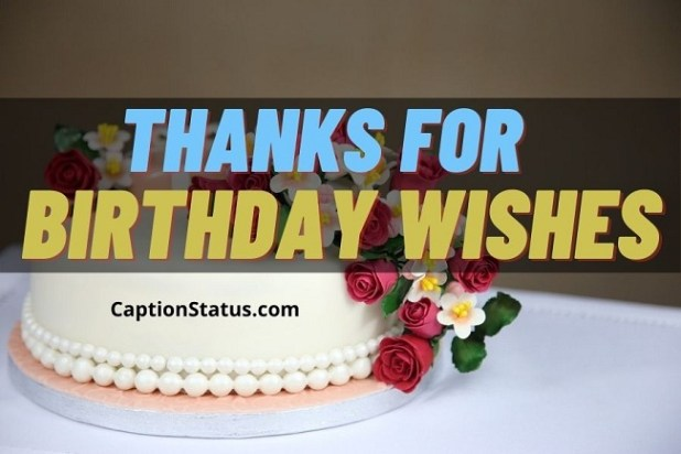 Thanks for birthday wishes