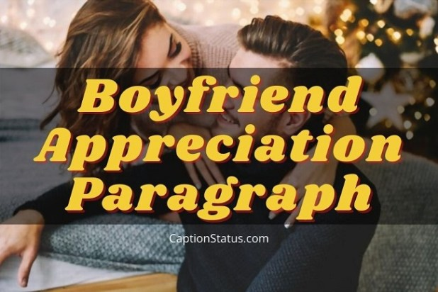 Boyfriend Appreciation Paragraph