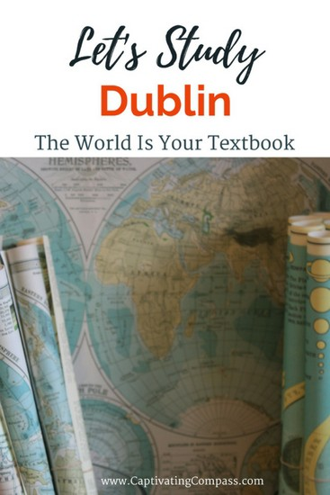 Let's Study Dublin! The world is your textbook. #Travelwithkids #VisitDublin #Worldschool #DigitalNomadFamily #HomeschoolLife
