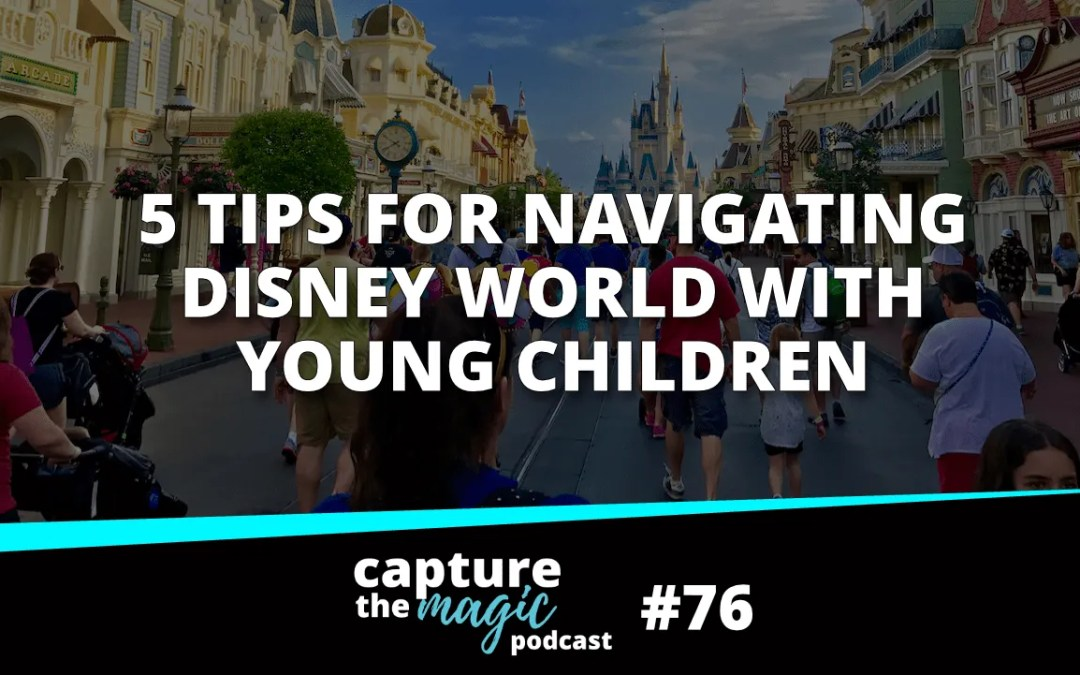 "Ep 76: Dis Kids – Top 5 Ways to ""Disney"" with Young Children"