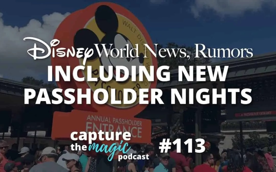 Ep 113: Disney World News + AP Extra Hours Event