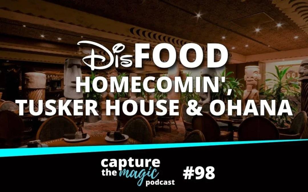 Ep 98: Tusker House, Ohana, and Homecomin' Reviews