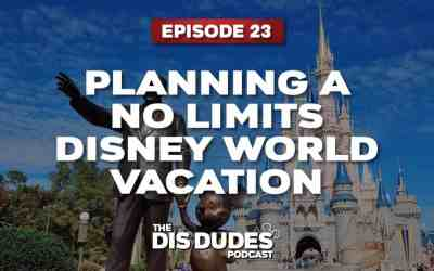 The Dis Dudes – Ep 23: No Limit Disney World Trip Planning