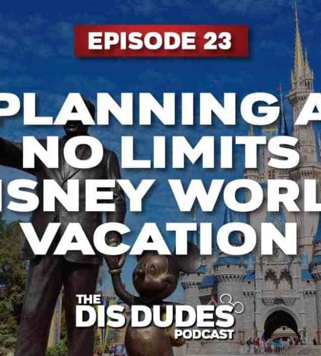 The Dis Dudes – Ep 23: No Limit Disney World Trip Planning | Capture