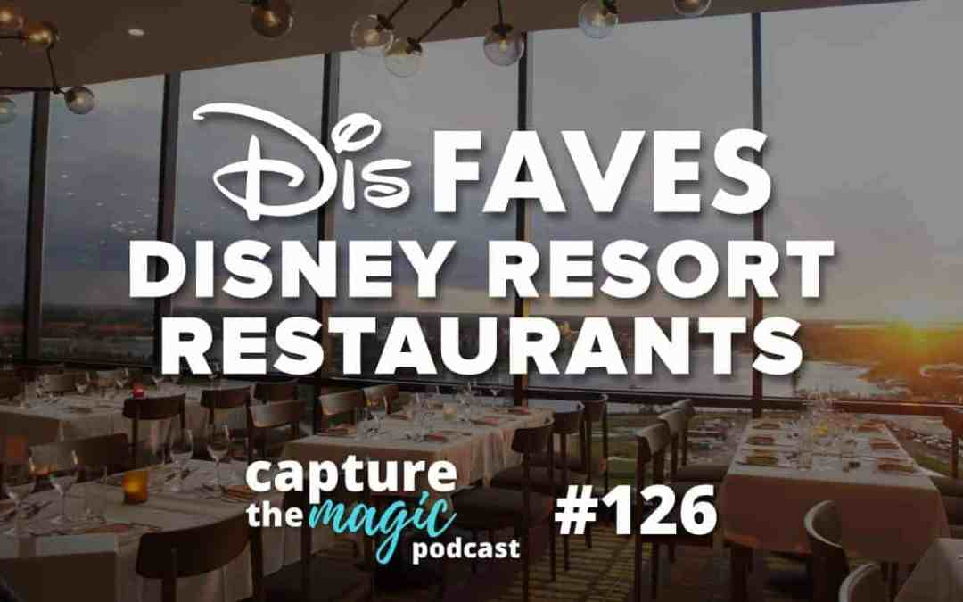Ep 126: Dis Faves – Resort Hotel Restaurants