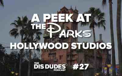The Dis Dudes – Ep 27: A Peek At The Parks – Hollywood Studios