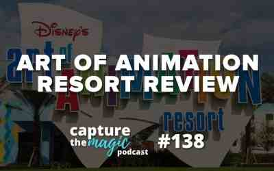 Ep 138 – Our Art of Animation Resort Review