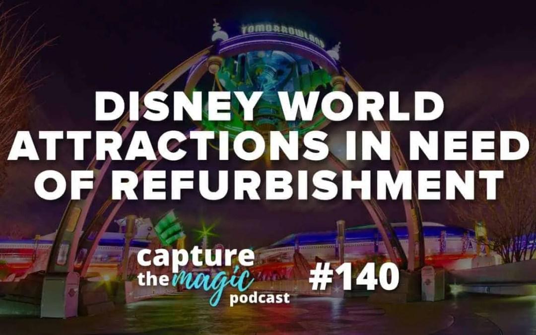 Ep 140: Disney World Attractions in Desperate Need of Refurbishment