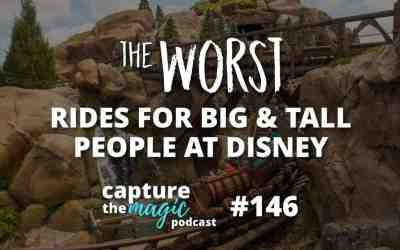 Ep 146: Worst Rides for Big & Tall Guests at Walt Disney World