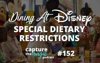 Ep 152: Dining at Disney – Special Dietary Restrictions