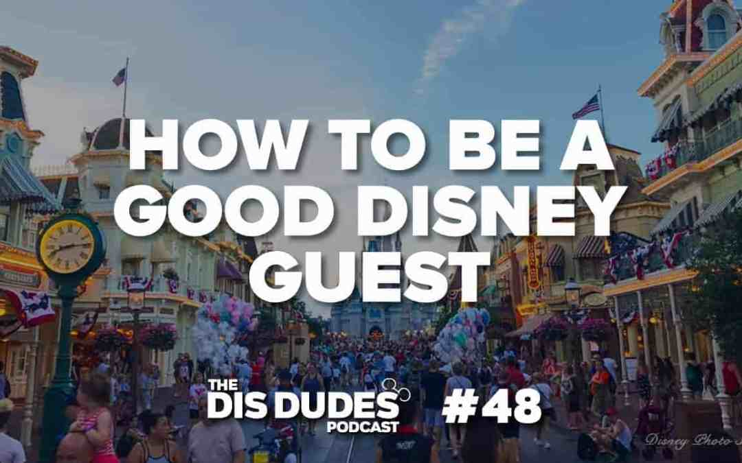 The Dis Dudes – Ep 48: How To Be A Good Disney Guest
