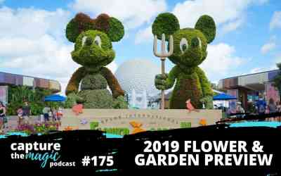 Ep 175: EPCOT Flower & Garden Festival – What We Are Excited For