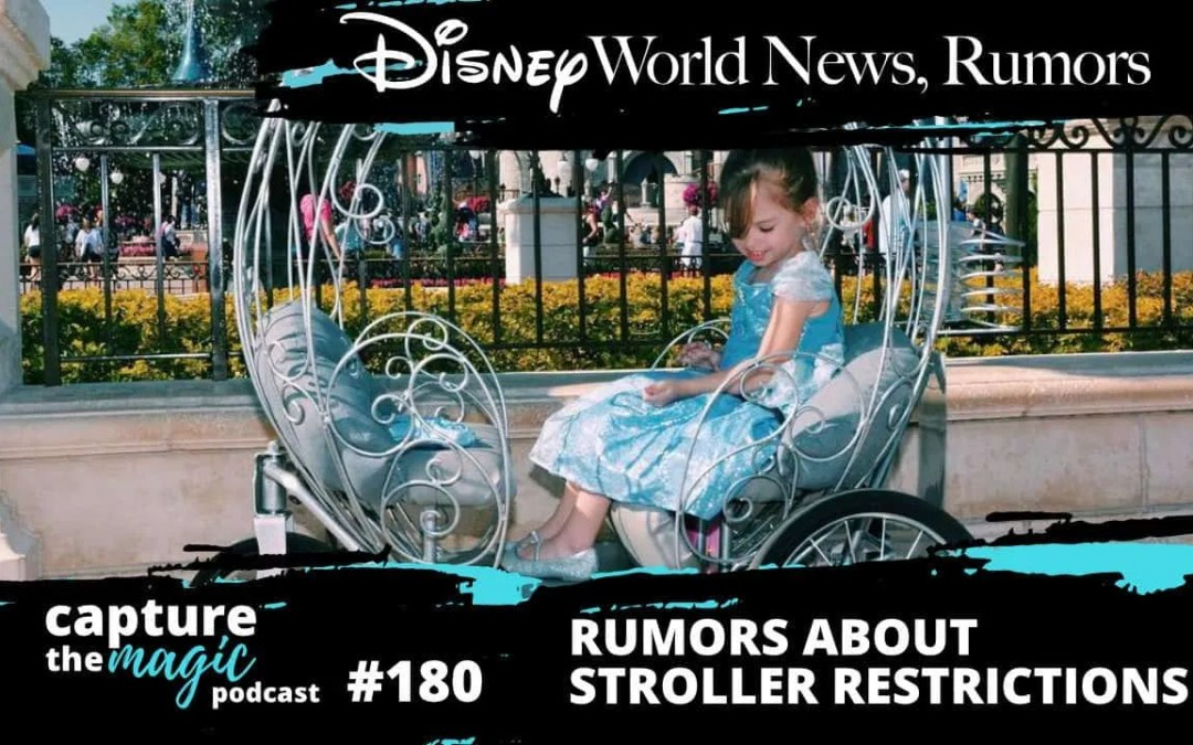 Ep 180: News & Rumors + Rumors About Stroller Restrictions