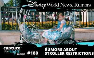 Ep 180: Disney World News + Rumors About Stroller Restrictions