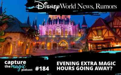 Ep 184: Disney World News + Evening Extra Magic Hours Going Away