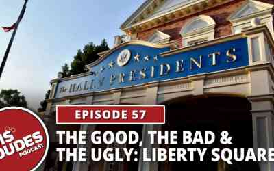The Dis Dudes – Ep 57: The Good, The Bad & The Ugly – Liberty Square