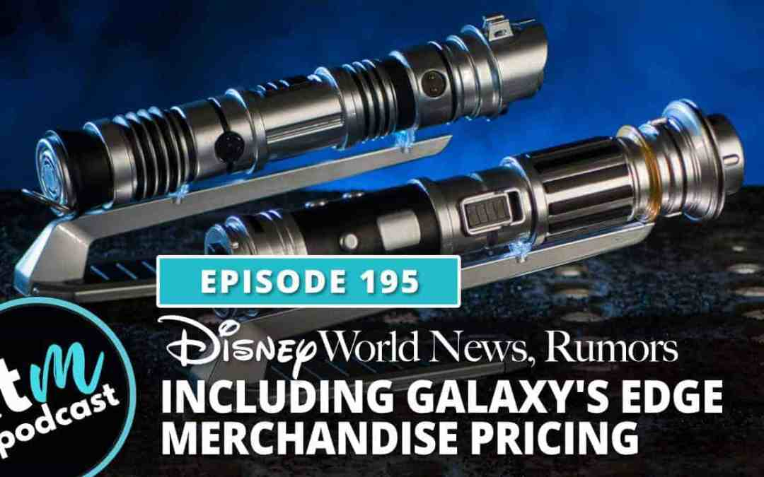 Ep 195: News & Rumors + Galaxy's Edge Merchandise