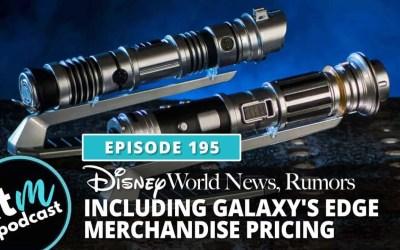 Ep 195: Disney World News + Galaxy's Edge Merchandise
