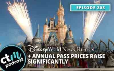 Ep 203: Disney World News + Annual Pass Prices Increase Significantly