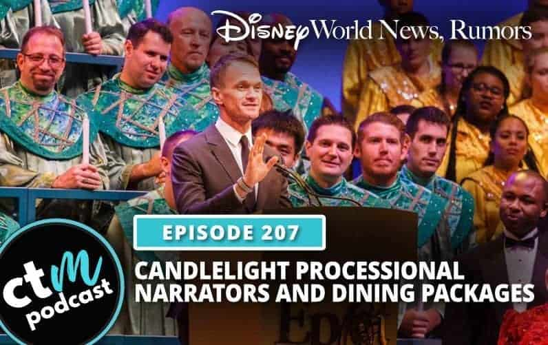 Ep 207: Disney World News + Candlelight Processional Narrators and Dining Packages