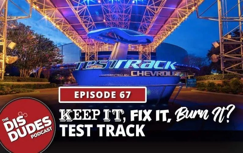 The Dis Dudes – Ep 67: Keep It, Fix It Or Burn It – Test Track