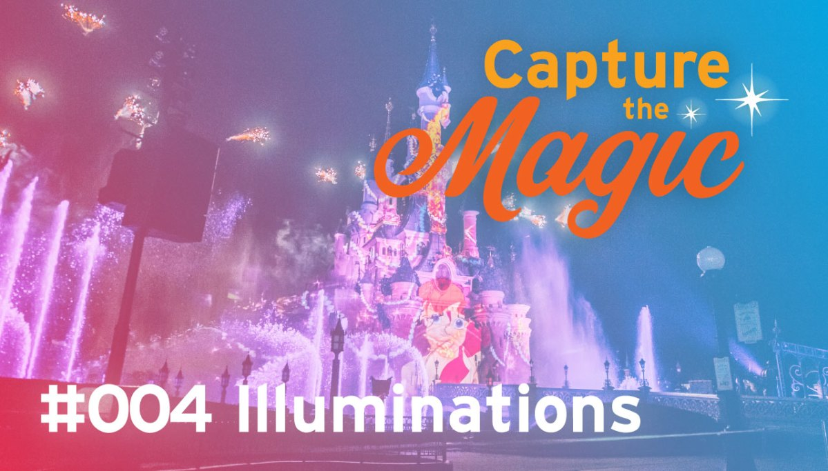 CtM #004 Disney Illuminations & Dreams!