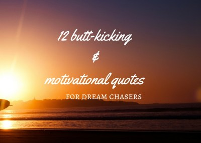 12 of the very best inspiring & motivational quotes to keep you chasing that dream.