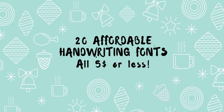 20 gorgeous handwriting fonts, all 5 $ or less.