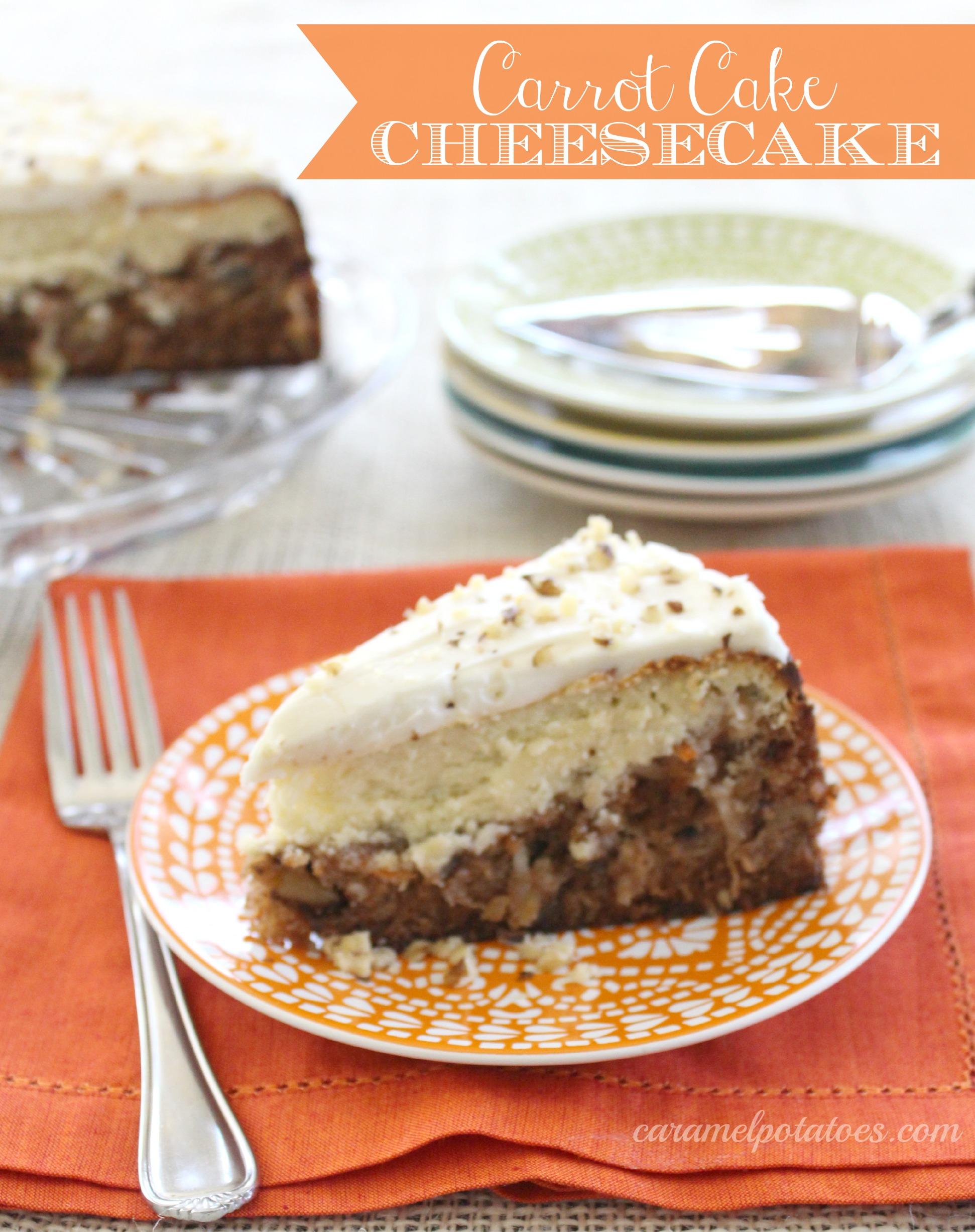 Caramel Potatoes Carrot Cake Cheesecake