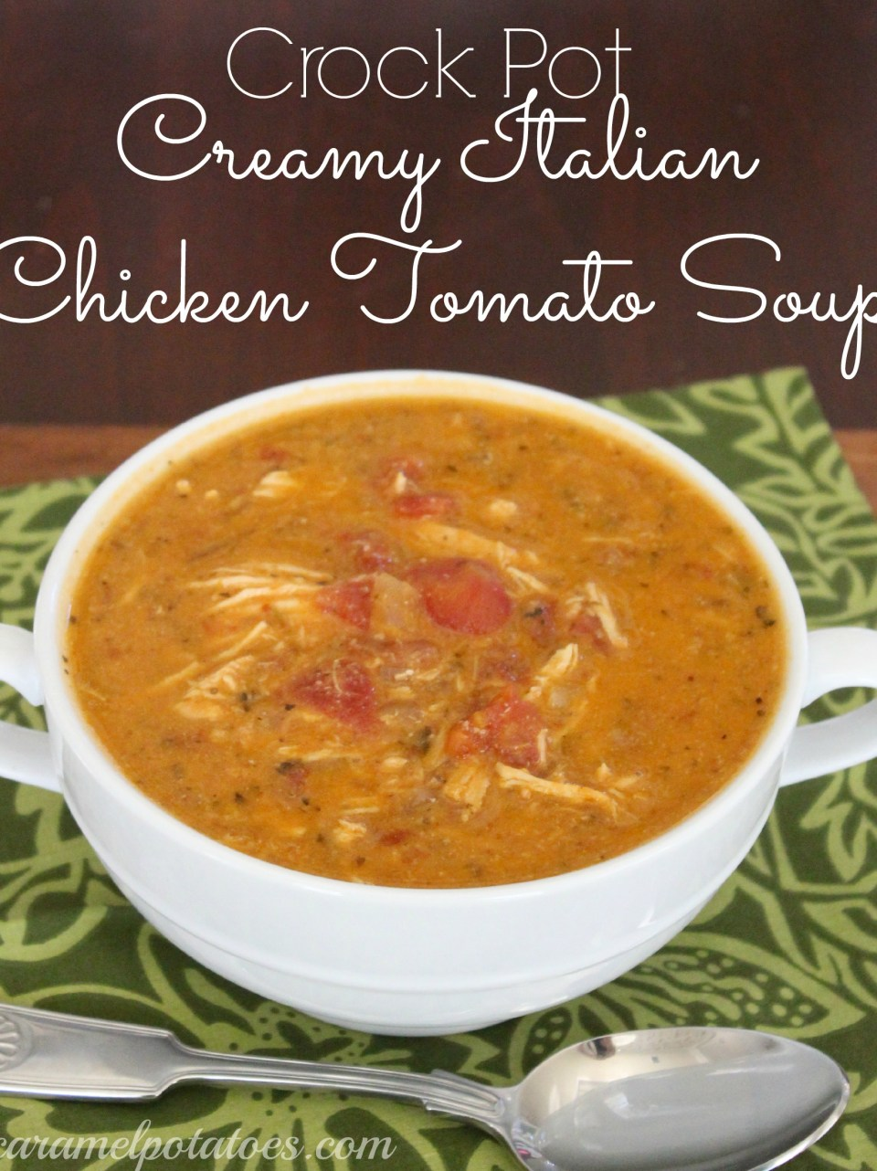 Creamy Italian Chicken Tomato Soup | 17 Italian Soup Recipes To Make You Manage Chilly Nights