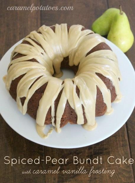 Caramel Potatoes » Spiced-Pear Bundt Cake with Caramel Vanilla ...