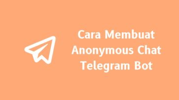 Cara Membuat Anonymous Chat Telegram Bot